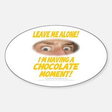 LeaveMeAloneChoc0002 Sticker (Oval)