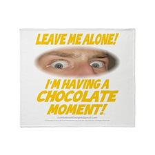 LeaveMeAloneChoc0002 Throw Blanket