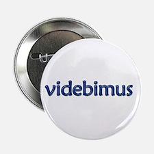 "Videbimus! [Latin] 2.25"" Button (10 pack)"