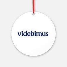 Videbimus! [Latin] Ornament (Round)