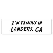 Famous in Landers Bumper Bumper Sticker