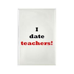I Date Teachers! Rectangle Magnet (10 pack)