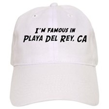 Famous in Playa Del Rey Baseball Cap