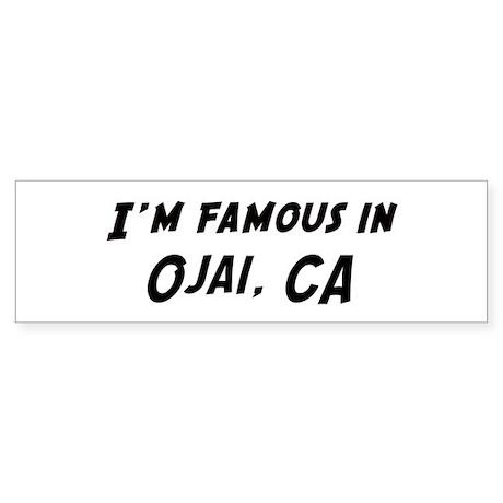 Famous in Ojai Bumper Sticker