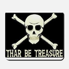 Thar Be Treasure Mousepad