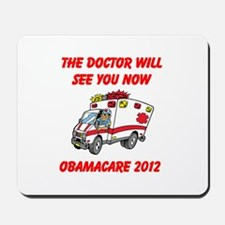 Obamacare: The Doctor Will See You Now Mousepad