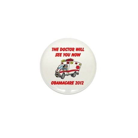 Obamacare: The Doctor Will See You Now Mini Button