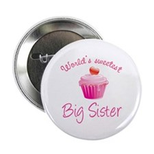 """World's sweetest big sister 2.25"""" Button"""