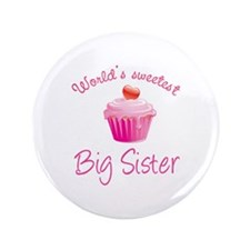"World's sweetest big sister 3.5"" Button"