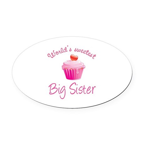 World's sweetest big sister Oval Car Magnet