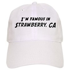 Famous in Strawberry Baseball Cap
