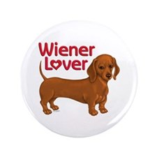 """Wiener Lover 3.5"""" Button"""