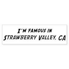 Famous in Strawberry Valley Bumper Bumper Sticker