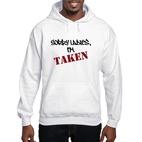 Sorry Ladies Im Taken Hooded Sweatshirt