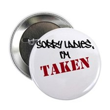 "Sorry Ladies Im Taken 2.25"" Button"