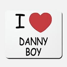 I heart DANNY BOY Mousepad