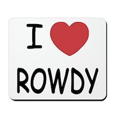 I heart ROWDY Mousepad