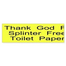 Splinter Free T P Custom Bumper Sticker