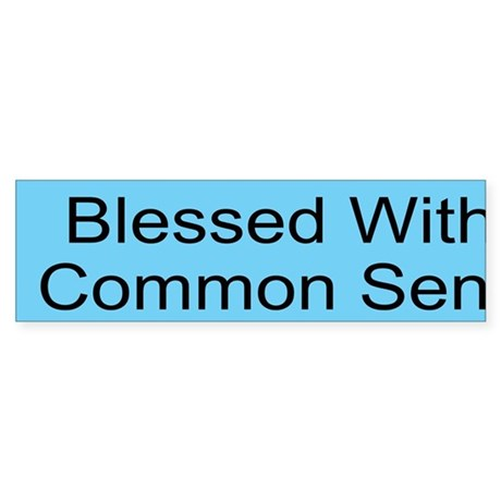 Blessed with Common Sense Custom Sticker (Bumper)