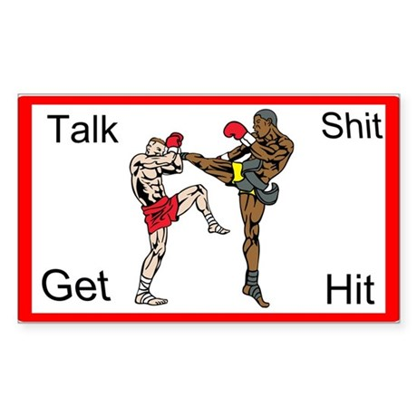 Talk Shit Get Hit Custom Sticker (Rectangle)