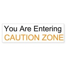 Entering Caution Zone Bumper Sticker