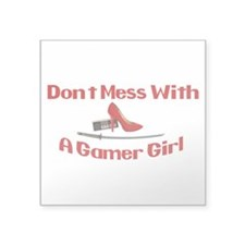 """Dont Mess With A Gamer Girl Square Sticker 3"""" x 3"""""""