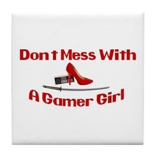 Dont Mess With A Gamer Girl Tile Coaster