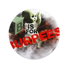 """B is for Burpees 3.5"""" Button (100 pack)"""