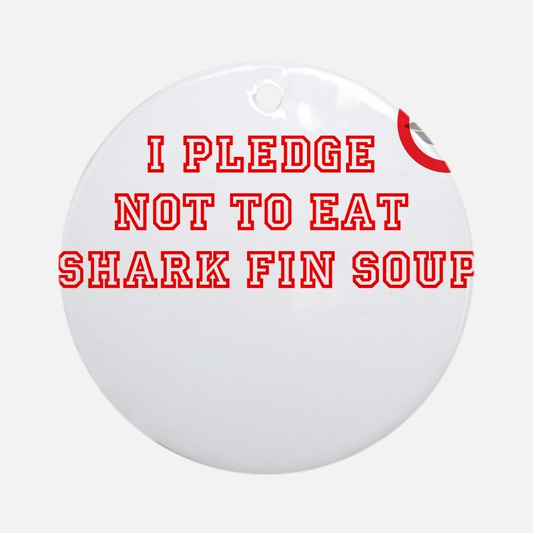 PLEDGE NOT TO EAT SHARK FIN Ornament (Round)