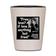 Goldman Love Quote 2 Shot Glass