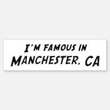 Famous in Manchester Bumper Bumper Bumper Sticker