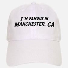 Famous in Manchester Baseball Baseball Cap