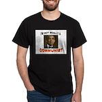 OBAMA COMMUNIST Dark T-Shirt