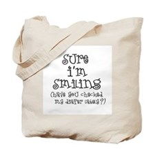 Sure I'm Smiling Tote Bag