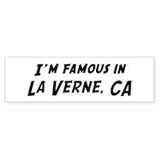Famous in La Verne Bumper Bumper Sticker