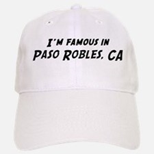 Famous in Paso Robles Baseball Baseball Cap