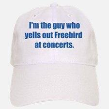 ITG...who yells Freebird. Baseball Baseball Cap