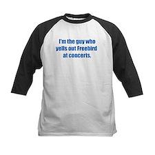 ITG...who yells Freebird. Tee
