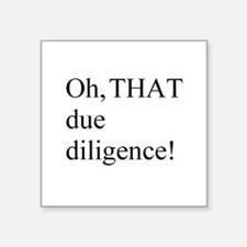 """Due Diligence Square Sticker 3"""" x 3"""""""