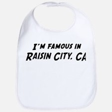 Famous in Raisin City Bib