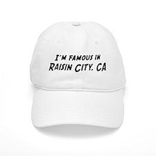 Famous in Raisin City Baseball Cap