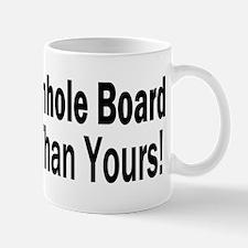 My Board Is Better Mug