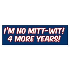 I'm No Mitt-Wit Bumper Sticker