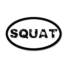 Squat 20x12 Oval Wall Decal