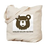 Bears: Godless killing machin Tote Bag