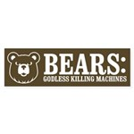 Bears: Godless killing machin Bumper Sticker