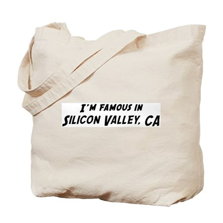 Famous in Silicon Valley Tote Bag