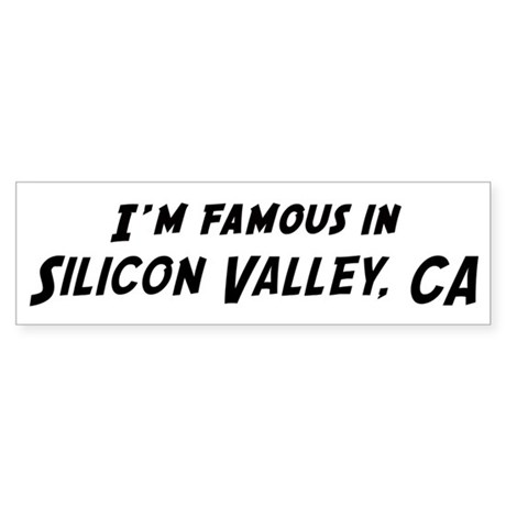 Famous in Silicon Valley Bumper Sticker