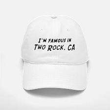 Famous in Two Rock Baseball Baseball Cap