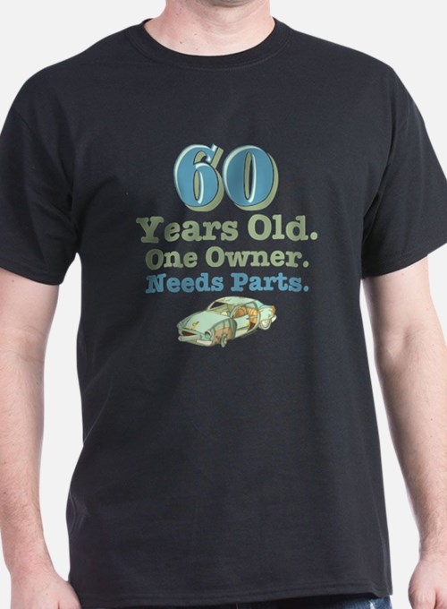 Needs Parts 60th Birthday T-Shirt